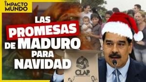 Impacto Mundo: Las tres falsas promesas de Maduro para Navidad (Video)
